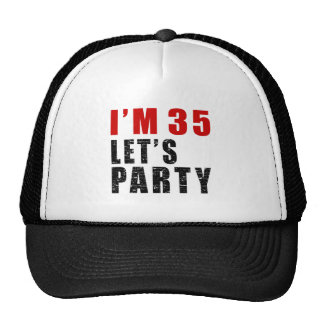 I Am 35 Let's Party Trucker Hat
