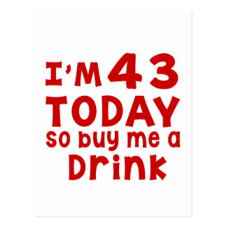 I Am 43 Today So Buy Me A Drink Postcard