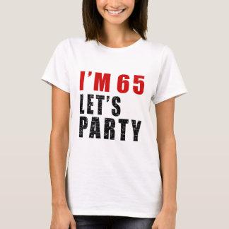 I Am 65 Let's Party T-Shirt