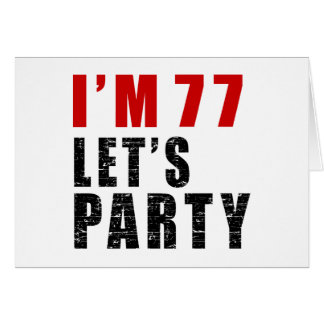 I A'm 77 Let's Party Card