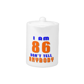 I Am 86 Don t Tell Anybody Funny Birthday Designs