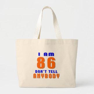 I Am 86 Don t Tell Anybody Funny Birthday Designs Tote Bag