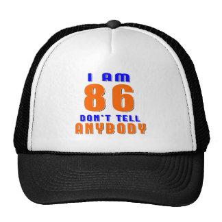 I Am 86 Don t Tell Anybody Funny Birthday Designs Trucker Hat