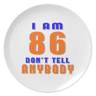 I Am 86 Don t Tell Anybody Funny Birthday Designs Plates