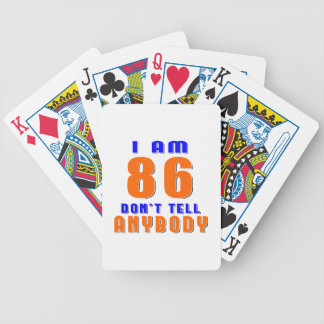 I Am 86 Don t Tell Anybody Funny Birthday Designs Bicycle Poker Cards