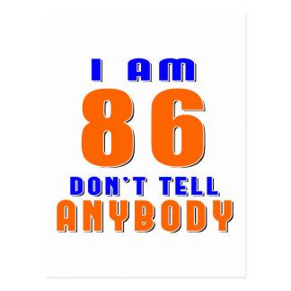 I Am 86 Don t Tell Anybody Funny Birthday Designs Post Card