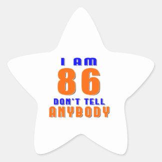 I Am 86 Don t Tell Anybody Funny Birthday Designs Stickers