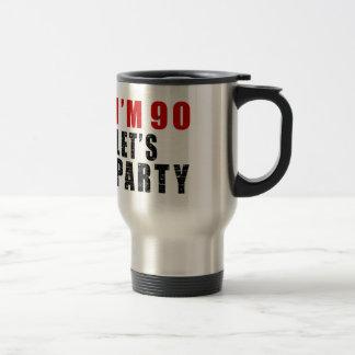 I A'm 90 Let's Party Travel Mug