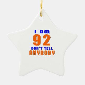I Am 92 Don t Tell Anybody Funny Birthday Designs Christmas Tree Ornaments