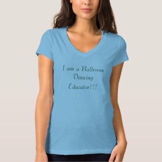 I am a ballroom dancing educator! T-Shirt