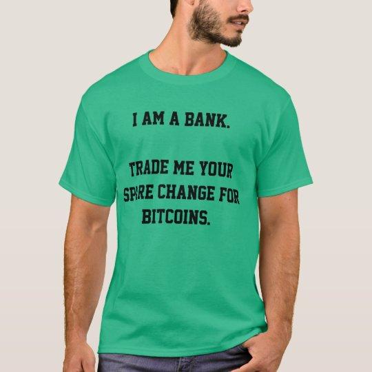 I Am a Bank T-Shirt