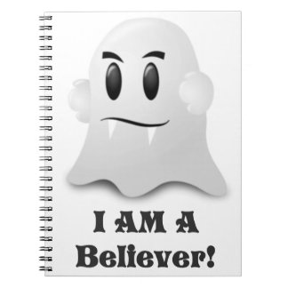 I Am A Believer In Ghosts Notebook