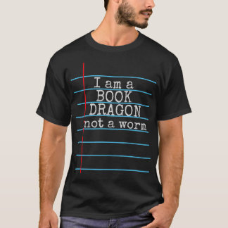 """I am a BOOK DRAGON not a worm"" Chalk Board T-Shirt"