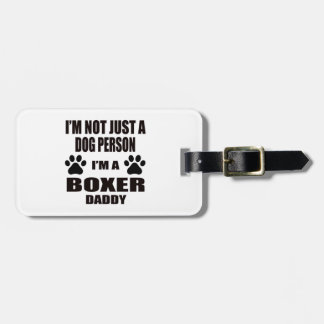 I am a Boxer Daddy Luggage Tag