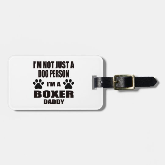 I am a Boxer Daddy Luggage Tag