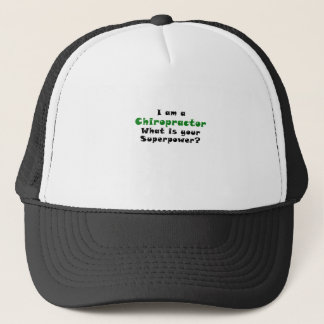 I am a Chiropractor What is your Superpower Trucker Hat