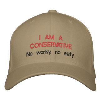I Am a Conservative: No worky, no eaty Embroidered Baseball Cap