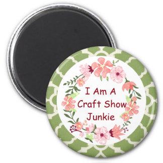 I Am A Craft Show Junkie 2 Inch Round Magnet