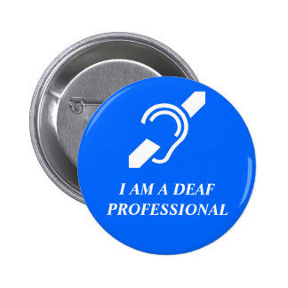 I AM A DEAF PROFESSIONAL (OR OTHER CUSTOM WORD) 2 INCH ROUND BUTTON