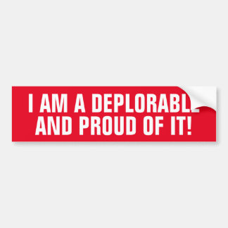 I AM A DEPLORABLE AND PROUD OF IT BUMPER STICKER