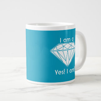 I am a Diamond Yes I am Uplifting Large Coffee Mug