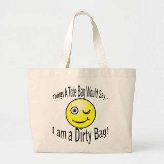 I am a Dirty Bag Tote Bag