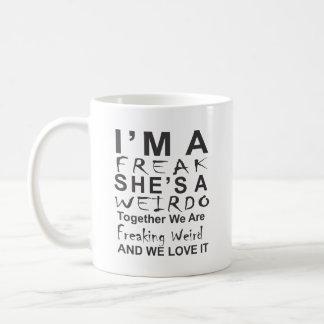 I am a freak she is a weirdo - mug