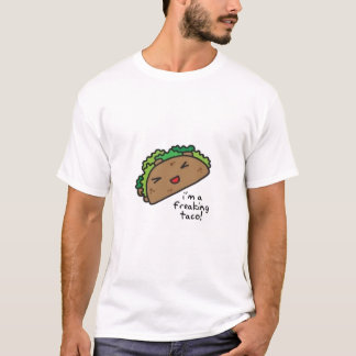 I AM A FREAKING TACO T-Shirt