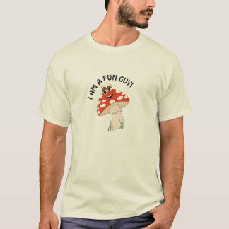 I am a fun guy! T-Shirt