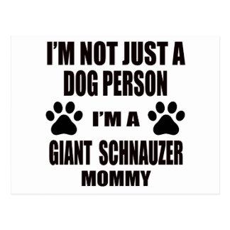 I am a Giant Schnauzer Mommy Postcard