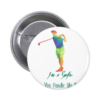 I am a Golfer - Can You Handle My Balls 2 Inch Round Button