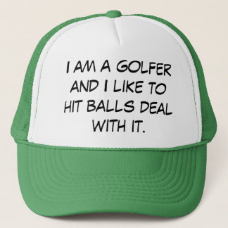 I am a golfer deal with it trucker hat