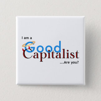 I am a Good Capitalist - Are you? 2 Inch Square Button