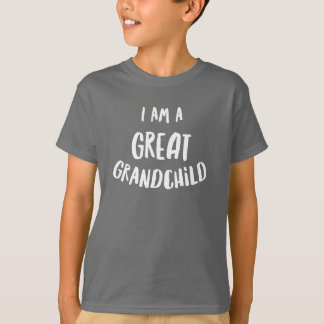 I am a great grandchild T-Shirt
