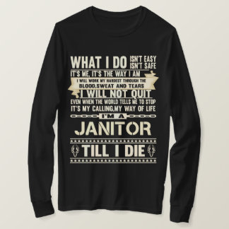 I Am A JANITOR. Gift T-Shirt