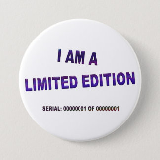 I Am A Limited Edition 3 Inch Round Button