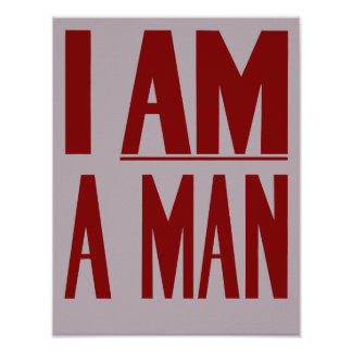 I Am A Man -- Civil Rights Poster