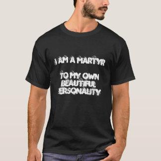 I am a Martyr T-Shirt