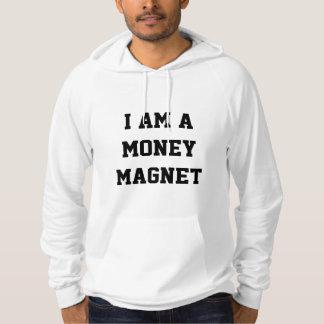 I am a money magnet Hoody