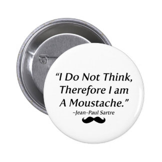I Am A Moustache 2 Inch Round Button