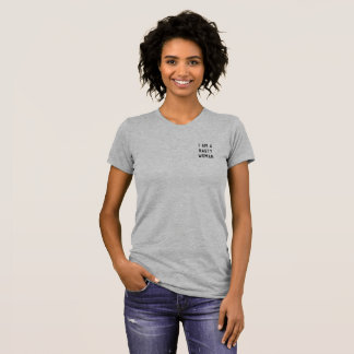 I Am A Nasty Woman T-Shirt