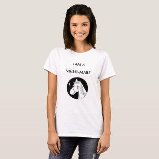I am a Night-Mare T-Shirt