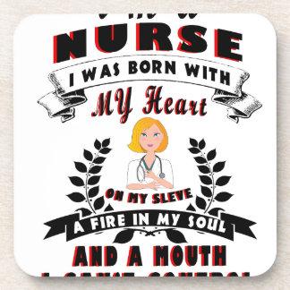 I am a nurse I was born with a Heart Drink Coasters