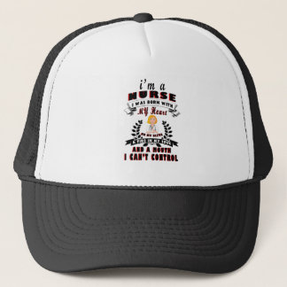 I am a nurse I was born with a Heart Trucker Hat