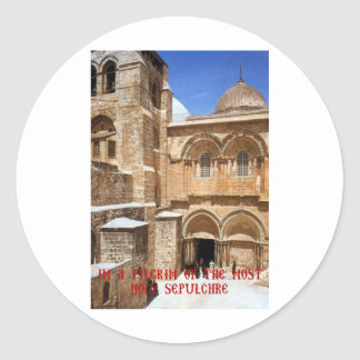 I am a pilgrim of the Most Holy Sepulchre Classic Round Sticker