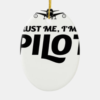 I am a Pilot Ceramic Ornament