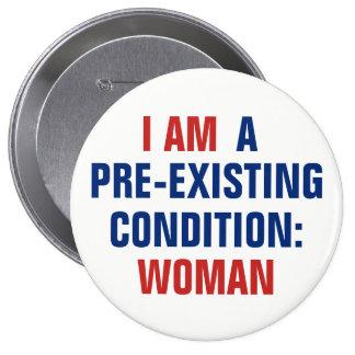 I Am a Pre-Existing Condition Woman TrumpCare 4 Inch Round Button