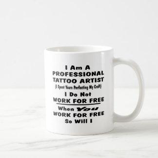I Am A Professional Tattoo Artist. Coffee Mug
