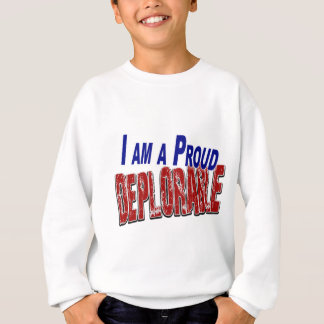 I Am A Proud DEPLORABLE Sweatshirt