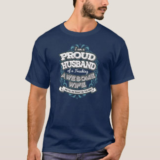 I Am A Proud Husband Of A Freaking Wife-2 T-Shirt